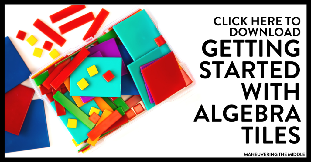 Learn how to implement algebra tiles in your algebra, high school, or middle school classroom. Download your free Getting Started with Algebra Tiles Guide! | maneuveringthemiddle.com