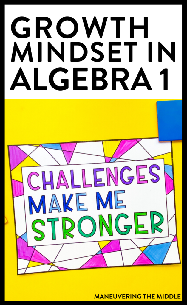 A student's mindset can make all of the difference in math! Here are 3 ways that to encourage a growth mindset in algebra. | maneuveringthemiddle.com