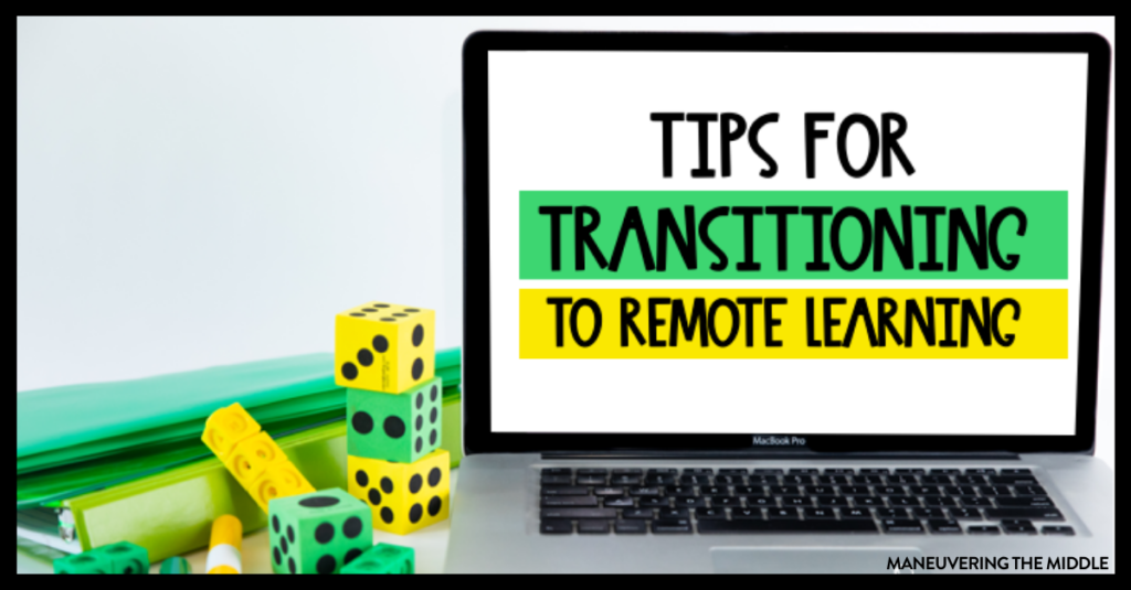Transitioning to remote learning will be a challenge for all students and teachers, but we can do this together. Here are 5 remote learning tips to think about during this time. | maneuveringthemiddle.com