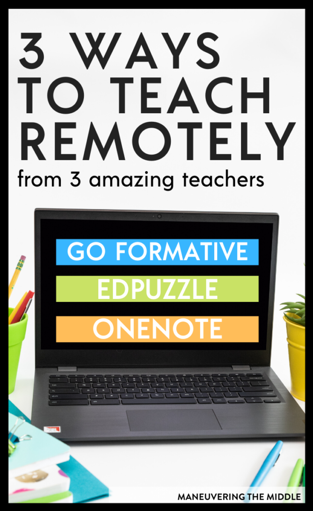 Find out how 3 Teachers Use Go Formative | EdPuzzle | One Note with distance learning and a flipped classroom. | maneuveringthemiddle.com