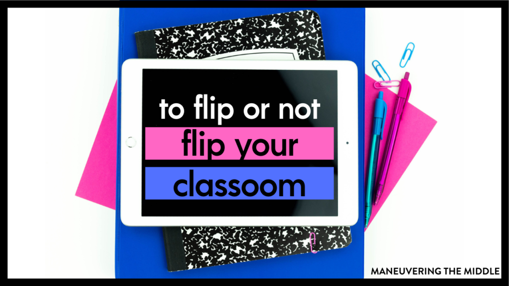 The flipped classroom is here to stay, but is the flipped classroom right for you? Find out what the flipped classroom is and its benefits for teachers and for students here. | maneuveringthemiddle.com