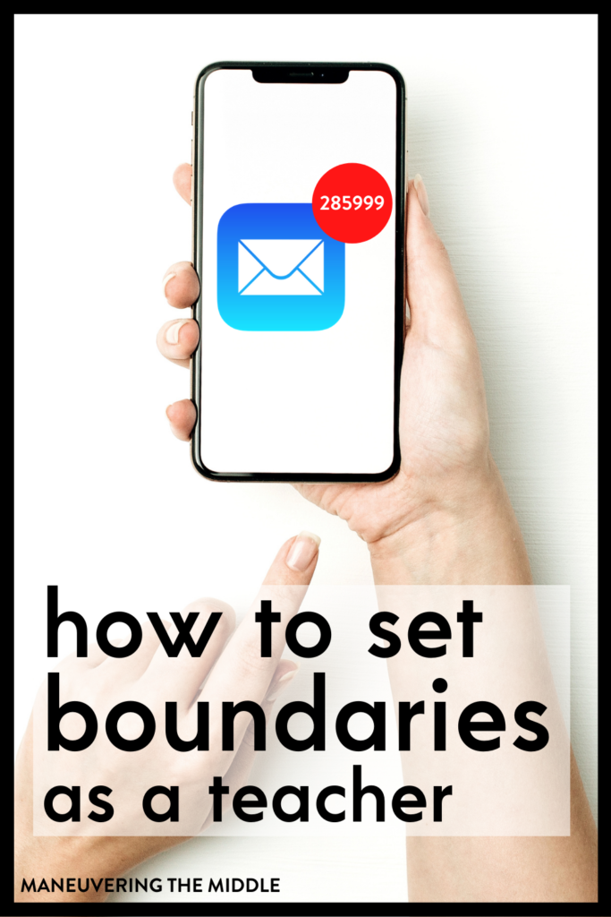 Not setting enough teacher boundaries can cause burn out down the road. But how do we decide our boundaries and how do we enforce them? | maneuveringthemiddle.com