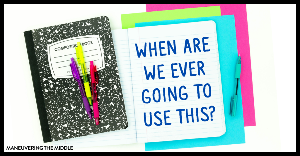 We use math everyday, but sometimes students struggle to see this. Here are 4 ways to make math relevant in that classroom! | maneuveringthemiddle.com